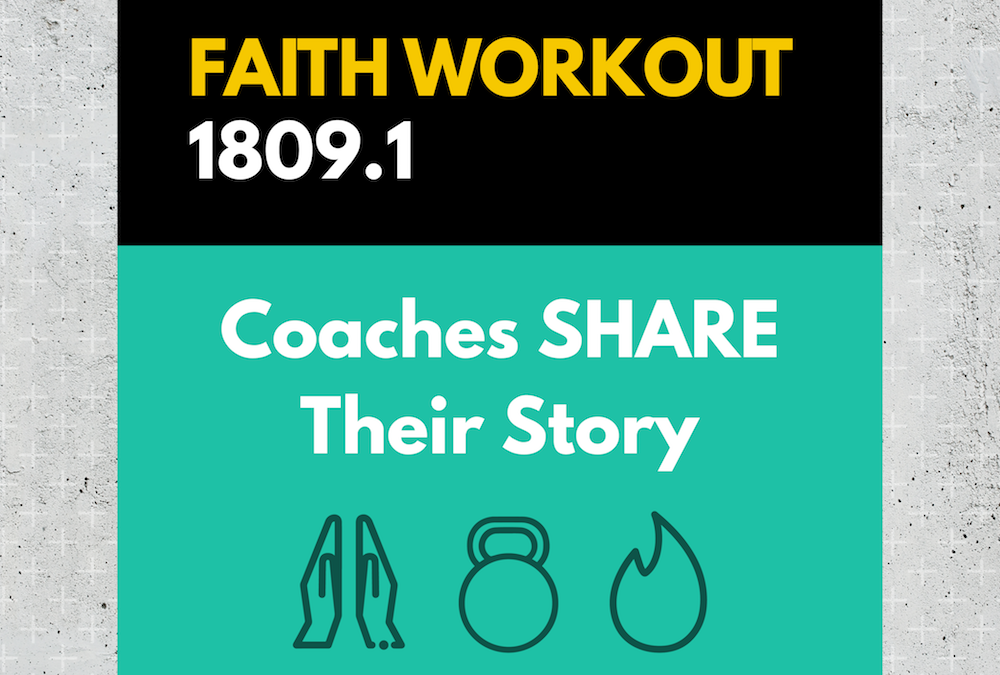 Faith Workout 1809.1 | Coaches SHARE Their Story