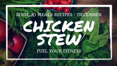Rosie Jo Meals Recipes – Paleo Chicken Stew