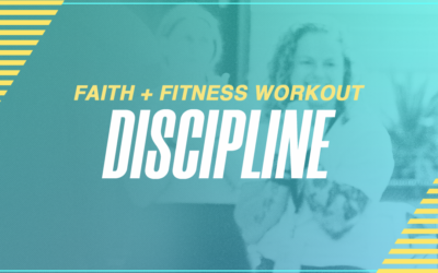 FAITH + FITNESS WORKOUT 2106.1 | The Discipline to Show Up